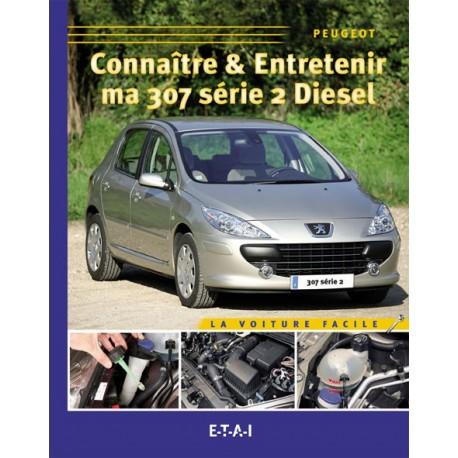 Connaitre & Entretenir Ma 307 série 2 Diesel