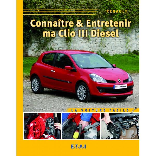 Connaitre & Entretenir Ma Clio 3 Diesel
