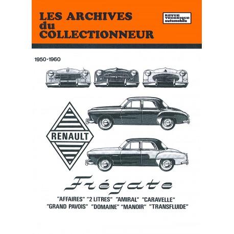 RENAULT FREGATE ET CARAVELLE (1950/1960) - Les Archives du Collectionneur n° 12