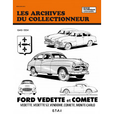 FORD VEDETTE-VENDOME-COMETE/MONTE CARLO (1949/1954) - Les Archives du Collectionneur n°24