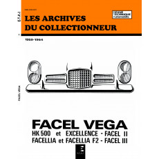 FACEL VEGA HK 500 - EXCELLENCE ET FACELLIA (59/64) - Les Archives du Collectionneur n° 1