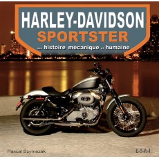 Harley-Davidson Sporster, son histoire mécanique et humaine
