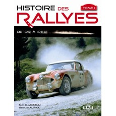 Histoire des Rallyes 1951-1968, tome 1