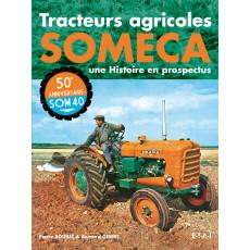 Tracteurs Someca,une histoire en prospectus