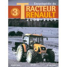 Encyclopédie du tracteur Renault (2000-2005) tome 3