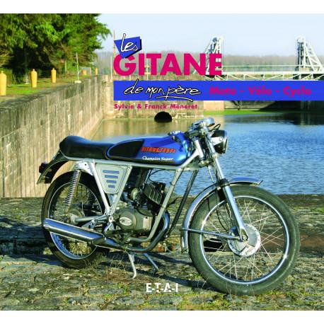 """Les Gitane (moto velo cyclo) collection """"De mon père"""""""