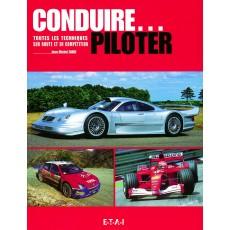 Conduire... piloter, sur route et en compétition