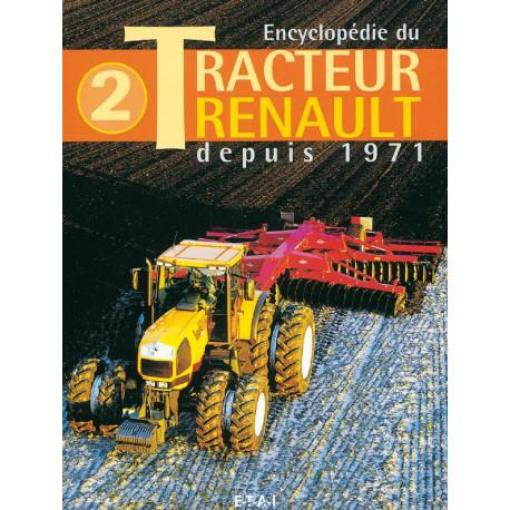 Encyclopédie du tracteur Renault depuis 1971 tome 2
