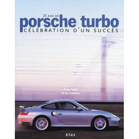 25 ans de Porsche Turbo, célébration d'un succès
