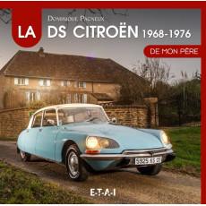 La Citroën DS De mon père (1968-1976) tome 2