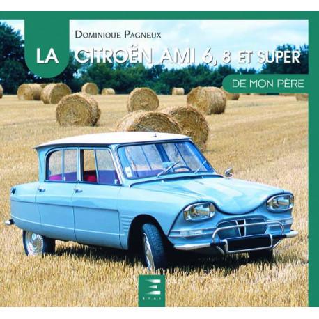 """Citroën AMI 6, 8 et Super collection """"De mon père"""""""