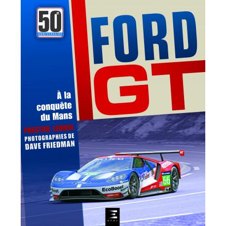 Ford GT, 50 ans a la conquête du mans