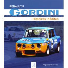 Renault 8 Gordini, histoires inédites