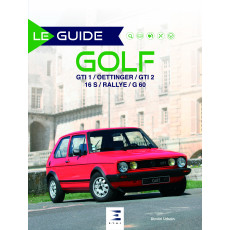 "Collection ""Le guide"" : Golf GTI / Oettinger / GTI 2 / 16 S / Rallye / G 60"