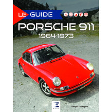 "Collection ""Le guide"" : Porsche 911 1964-1973"