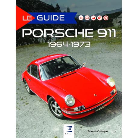 """Collection """"Le guide"""" : Porsche 911 1964-1973"""