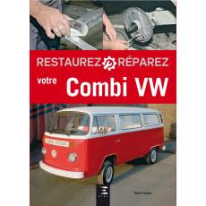 Restaurez réparez votre Combi VW