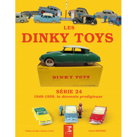 Les Dinky Toys série 24 - 1949-1959 : la décennie prodigieuse