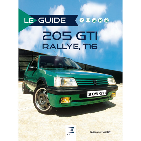 """Collection """"Le guide"""" : Peugeot 205 GTI rallye, T16"""
