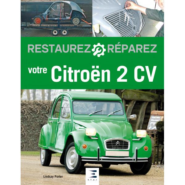 Restaurez réparez votre Citroën 2 CV
