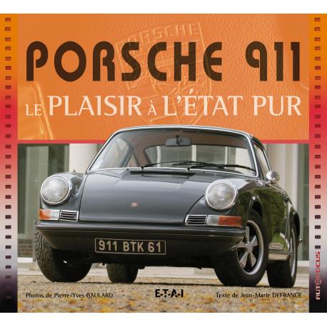 Porsche 911, le plaisir a l'état pur