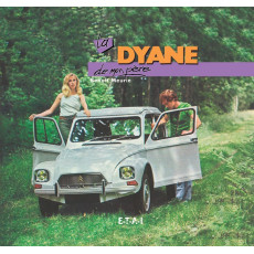"CITROEN DYANE Collection ""De mon père"""