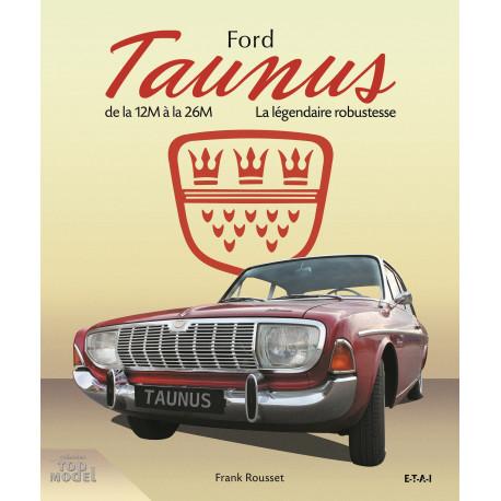 FORD TAUNUS, la légendaire robustesse